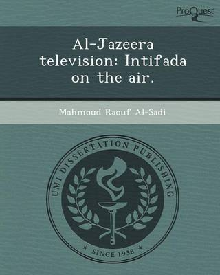 Al-Jazeera Television: Intifada on the Air