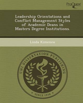 Leadership Orientations and Conflict Management Styles of Academic Deans in Masters Degree Institutions