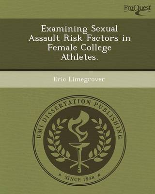 Examining Sexual Assault Risk Factors in Female College Athletes
