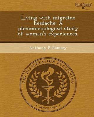 Living with Migraine Headache: A Phenomenological Study of Women's Experiences