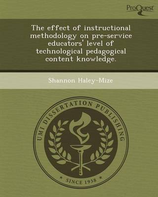 The Effect of Instructional Methodology on Pre-Service Educators' Level of Technological Pedagogical Content Knowledge