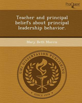 Teacher and Principal Beliefs about Principal Leadership Behavior