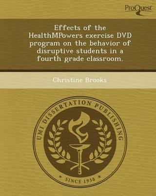 Effects of the Healthmpowers Exercise DVD Program on the Behavior of Disruptive Students in a Fourth Grade Classroom