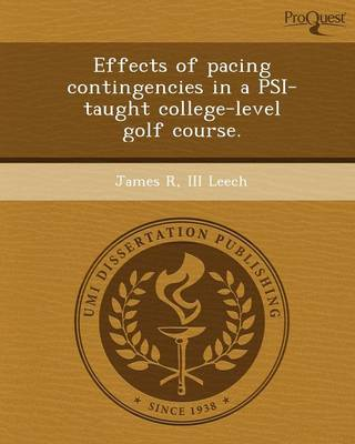 Effects of Pacing Contingencies in a Psi-Taught College-Level Golf Course
