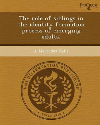 The Role of Siblings in the Identity Formation Process of Emerging Adults