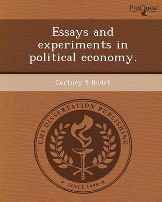 Essays and Experiments in Political Economy