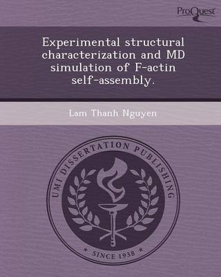 Experimental Structural Characterization and MD Simulation of F-Actin Self-Assembly