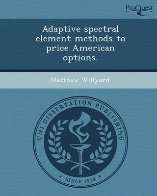 Adaptive Spectral Element Methods to Price American Options