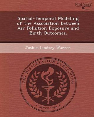 Spatial-Temporal Modeling of the Association Between Air Pollution Exposure and Birth Outcomes