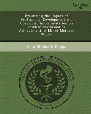 Evaluating the Impact of Professional Development and Curricular Implementation on Student Mathematics Achievement: A Mixed Methods Study