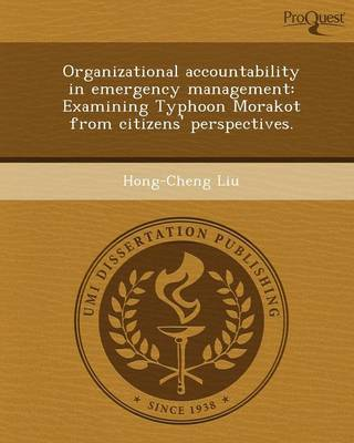 Organizational Accountability in Emergency Management: Examining Typhoon Morakot from Citizens' Perspectives
