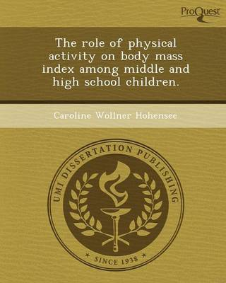 The Role of Physical Activity on Body Mass Index Among Middle and High School Children