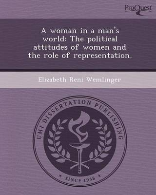 A Woman in a Man's World: The Political Attitudes of Women and the Role of Representation