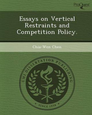 Essays on Vertical Restraints and Competition Policy