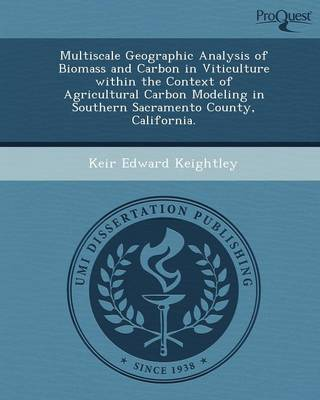 Multiscale Geographic Analysis of Biomass and Carbon in Viticulture Within the Context of Agricultural Carbon Modeling in Southern Sacramento County