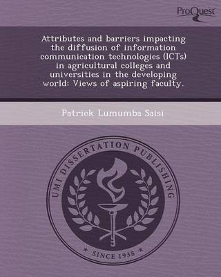 Attributes and Barriers Impacting the Diffusion of Information Communication Technologies (Icts) in Agricultural Colleges and Universities in the Deve