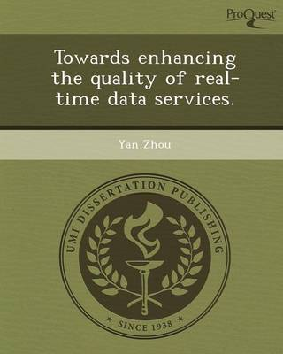 Towards Enhancing the Quality of Real-Time Data Services