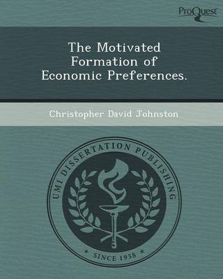 The Motivated Formation of Economic Preferences