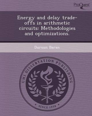 Energy and Delay Trade-Offs in Arithmetic Circuits: Methodologies and Optimizations