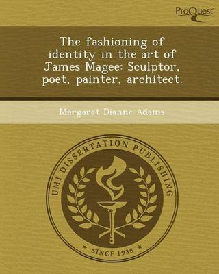 The Fashioning of Identity in the Art of James Magee: Sculptor
