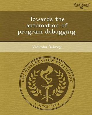 Towards the Automation of Program Debugging
