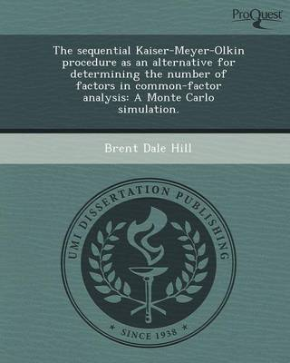 The Sequential Kaiser-Meyer-Olkin Procedure as an Alternative for Determining the Number of Factors in Common-Factor Analysis: A Monte Carlo Simulatio