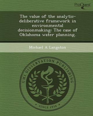The Value of the Analytic-Deliberative Framework in Environmental Decisionmaking: The Case of Oklahoma Water Planning