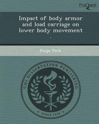 Impact of Body Armor and Load Carriage on Lower Body Movement