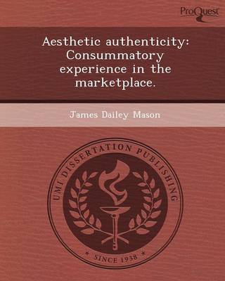 Aesthetic Authenticity: Consummatory Experience in the Marketplace