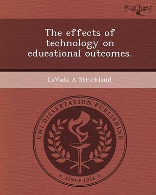 The Effects of Technology on Educational Outcomes