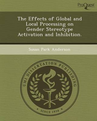 The Effects of Global and Local Processing on Gender Stereotype Activation and Inhibition