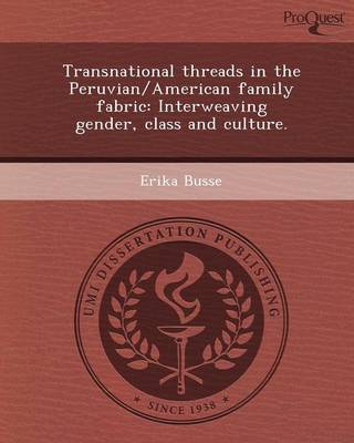 Transnational Threads in the Peruvian/American Family Fabric: Interweaving Gender