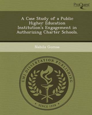 A Case Study of a Public Higher Education Institution's Engagement in Authorizing Charter Schools