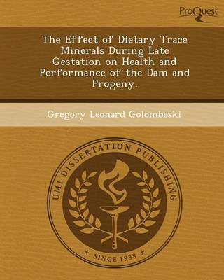 The Effect of Dietary Trace Minerals During Late Gestation on Health and Performance of the Dam and Progeny