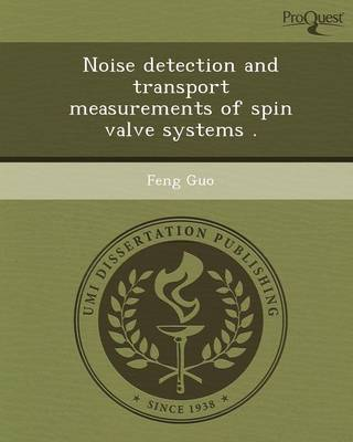 Noise Detection and Transport Measurements of Spin Valve Systems