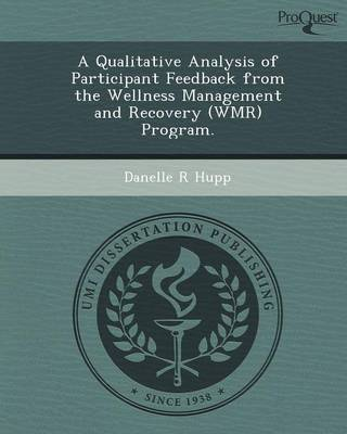 A Qualitative Analysis of Participant Feedback from the Wellness Management and Recovery (Wmr) Program