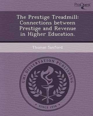 The Prestige Treadmill: Connections Between Prestige and Revenue in Higher Education
