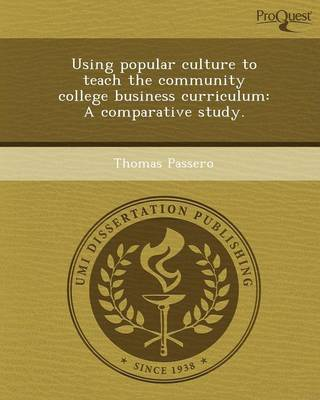 Using Popular Culture to Teach the Community College Business Curriculum: A Comparative Study
