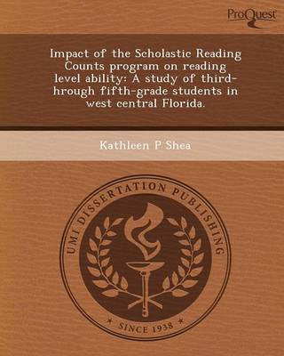 Impact of the Scholastic Reading Counts Program on Reading Level Ability: A Study of Third- Hrough Fifth-Grade Students in West Central Florida