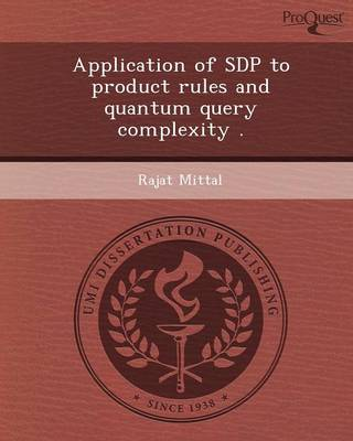 Application of Sdp to Product Rules and Quantum Query Complexity