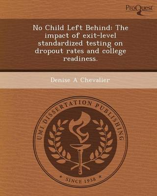 No Child Left Behind: The Impact of Exit-Level Standardized Testing on Dropout Rates and College Readiness
