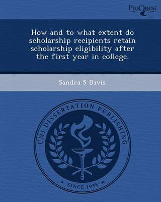 How and to What Extent Do Scholarship Recipients Retain Scholarship Eligibility After the First Year in College