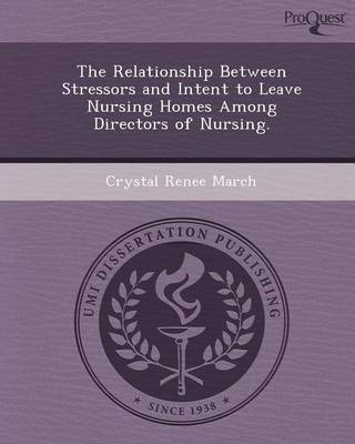 The Relationship Between Stressors and Intent to Leave Nursing Homes Among Directors of Nursing