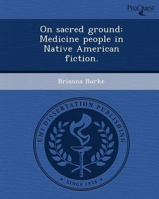 On Sacred Ground: Medicine People in Native American Fiction