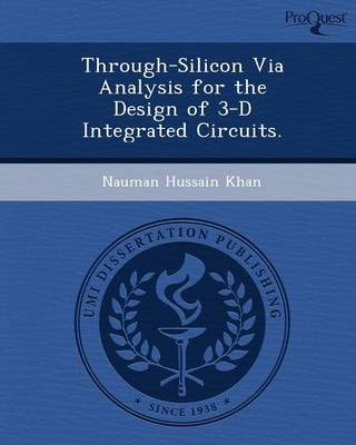Through-Silicon Via Analysis for the Design of 3-D Integrated Circuits