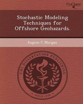 Stochastic Modeling Techniques for Offshore Geohazards