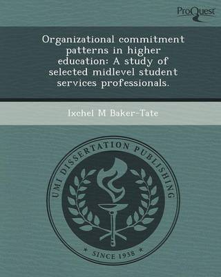 Organizational Commitment Patterns in Higher Education: A Study of Selected Midlevel Student Services Professionals