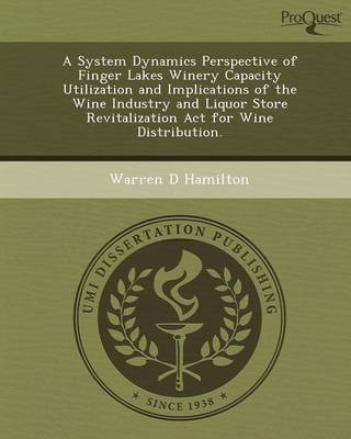 A System Dynamics Perspective of Finger Lakes Winery Capacity Utilization and Implications of the Wine Industry and Liquor Store Revitalization ACT
