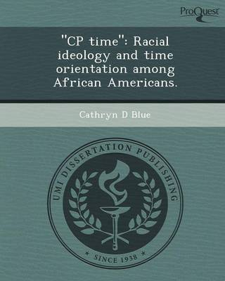 Cp Time: Racial Ideology and Time Orientation Among African Americans
