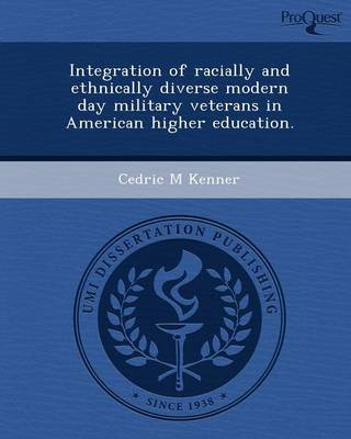 Integration of Racially and Ethnically Diverse Modern Day Military Veterans in American Higher Education